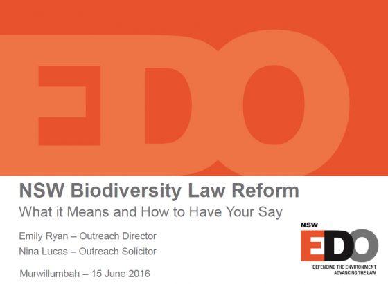 EDO_NSW_160606_NSW_Biodiversity_reforms_Murwillumbah_Workshop